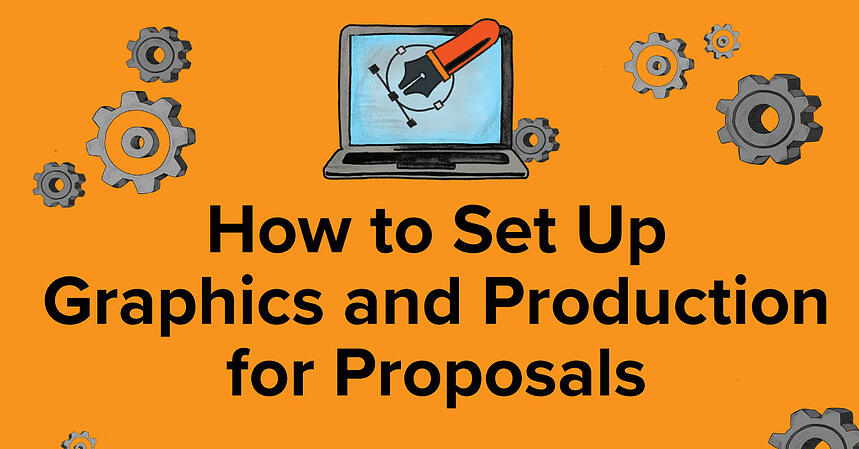 How-to-Set-Up-Graphics-and-Production-for-Proposals-2