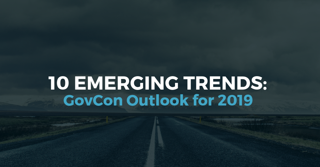 10 Emerging Trends in 2019-GovCon Market