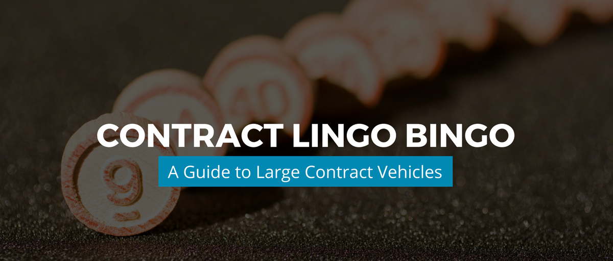Contract Lingo Bingo- A Guide to Large Contract Vehicles.png