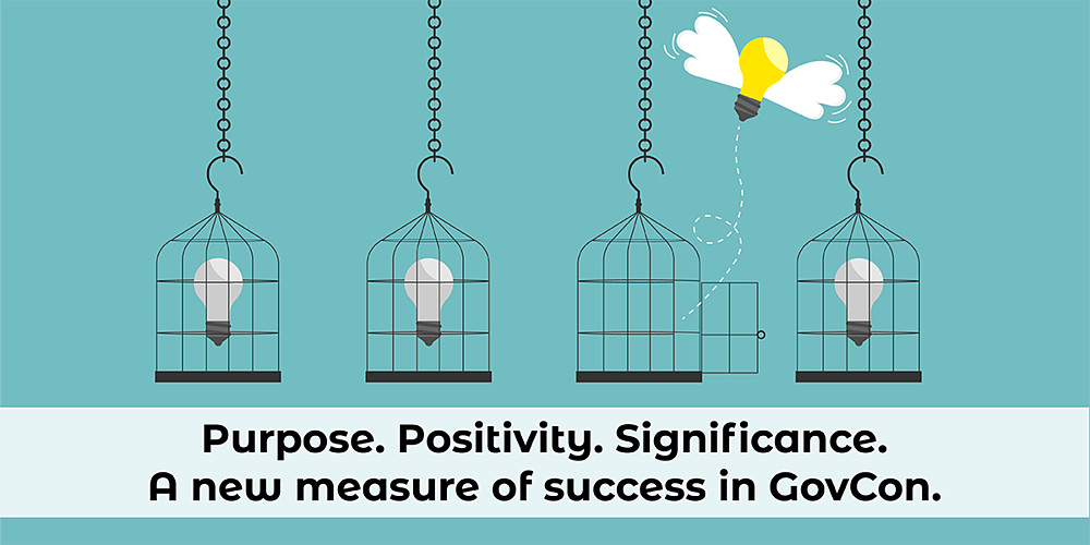 purpose.posititivity. a new measure for success in govcon